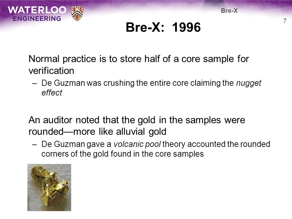 Bre-X Bre-X: 1996. Normal practice is to store half of a core sample for verification.