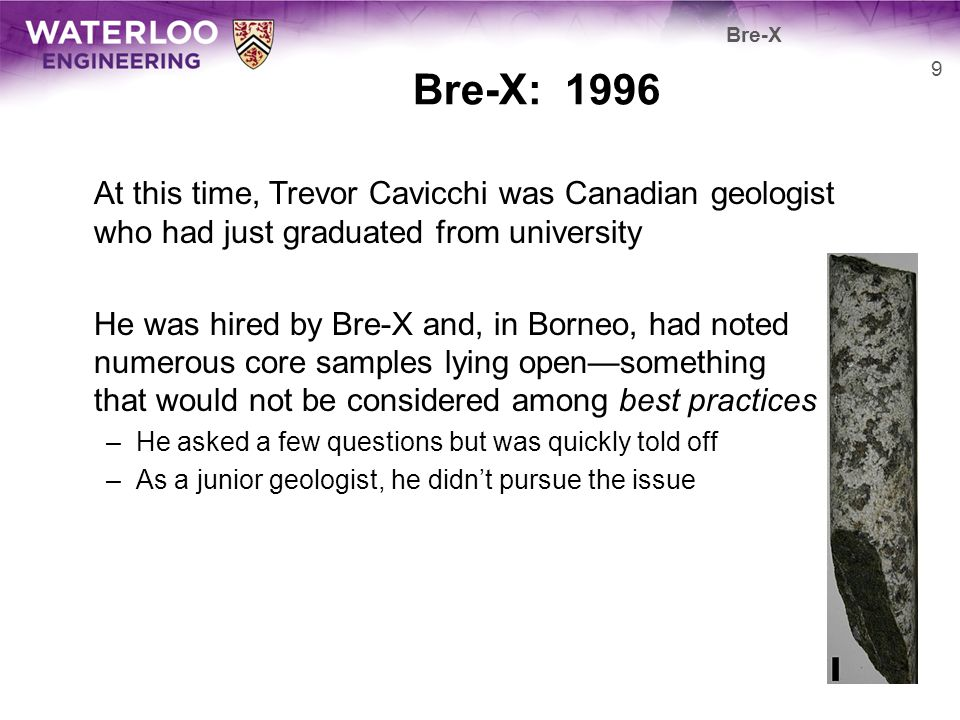Bre-X Bre-X: 1996. At this time, Trevor Cavicchi was Canadian geologist who had just graduated from university.