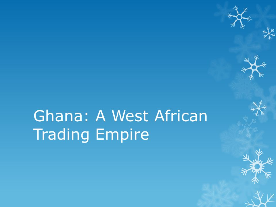 Ghana: A West African Trading Empire