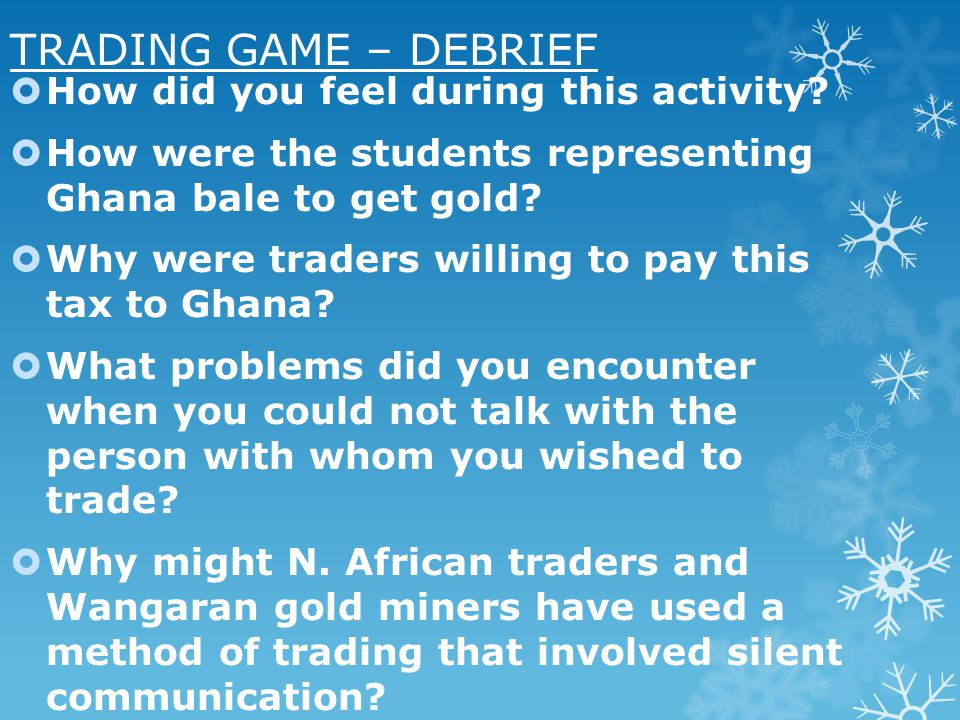 TRADING GAME – DEBRIEF How did you feel during this activity