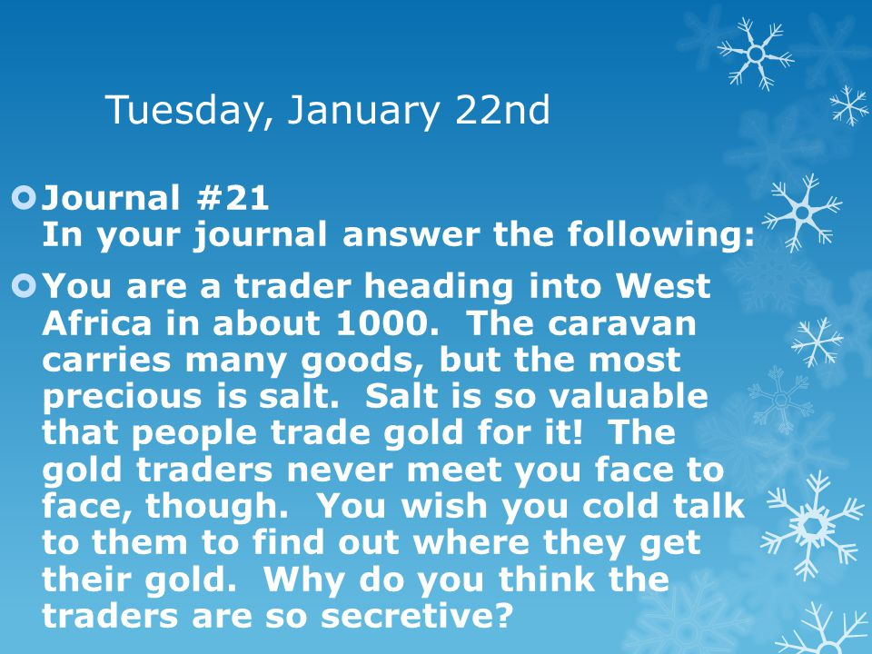 Tuesday, January 22nd Journal #21 In your journal answer the following: