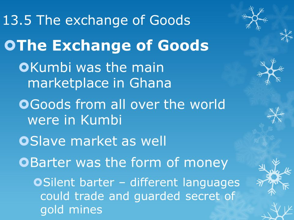 The Exchange of Goods 13.5 The exchange of Goods