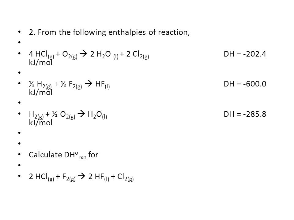 2. From the following enthalpies of reaction,