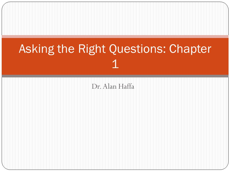 Asking the Right Questions: Chapter 1