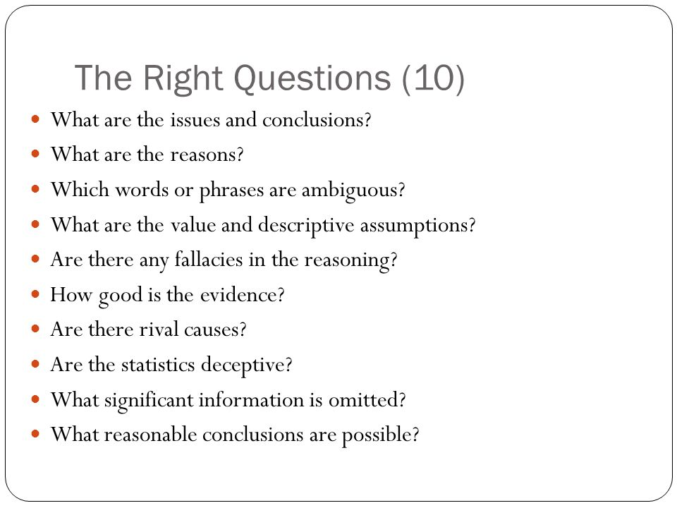 The Right Questions (10) What are the issues and conclusions
