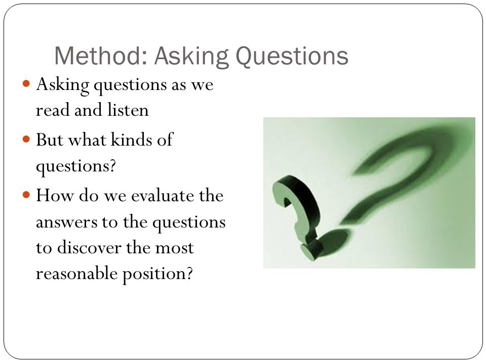 Method: Asking Questions