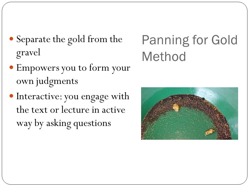 Panning for Gold Method