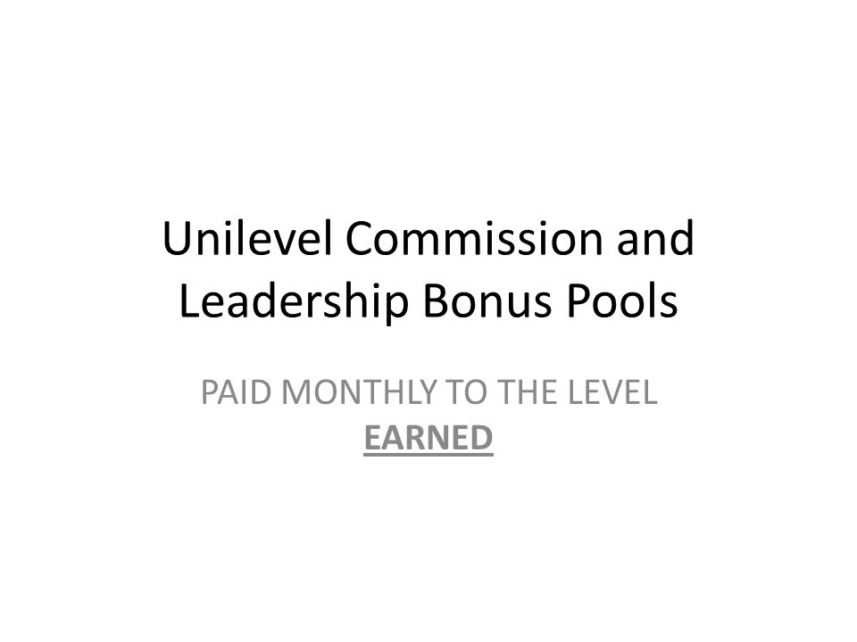 Unilevel Commission and Leadership Bonus Pools