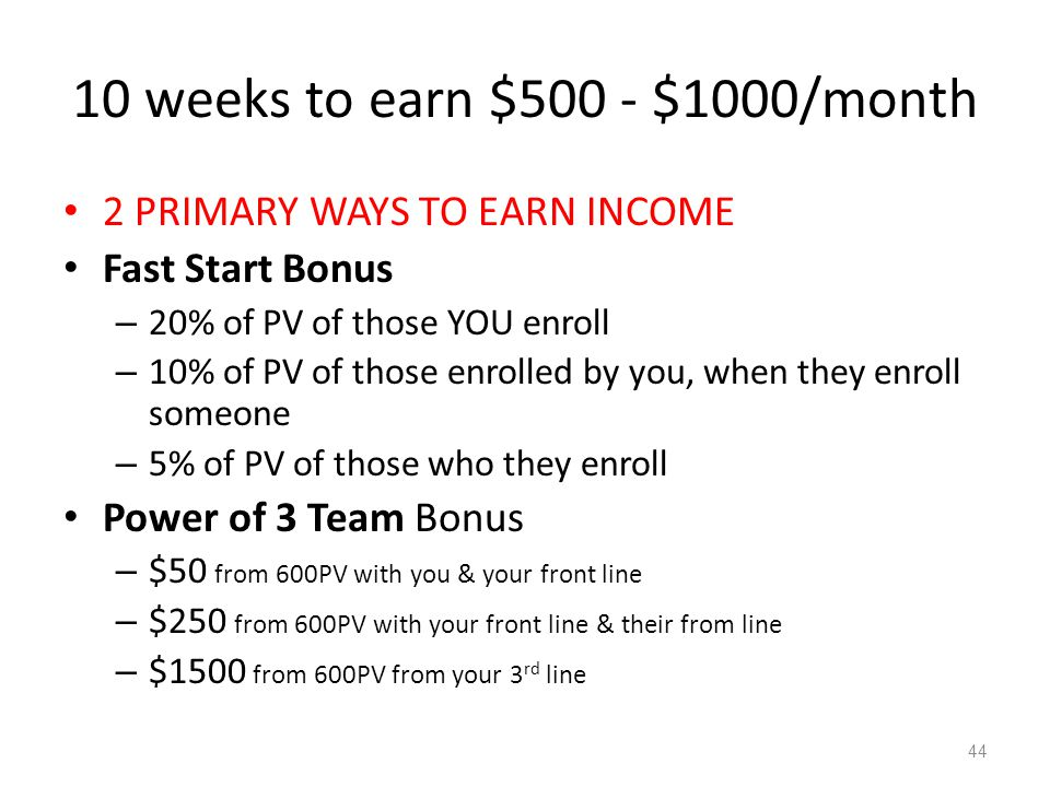 10 weeks to earn $500 - $1000/month