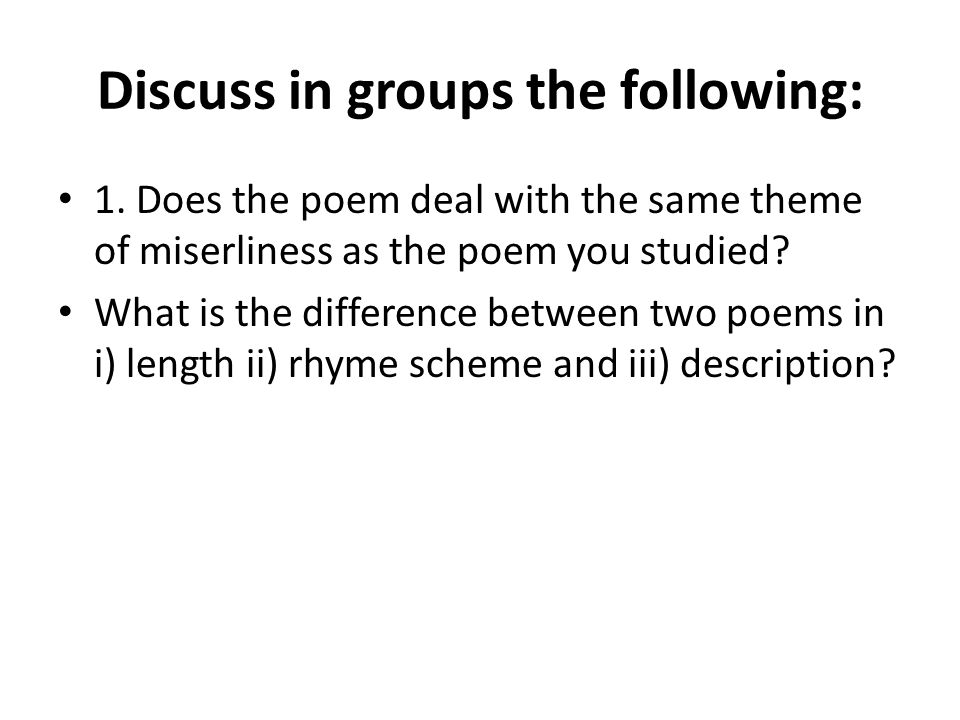 Discuss in groups the following: