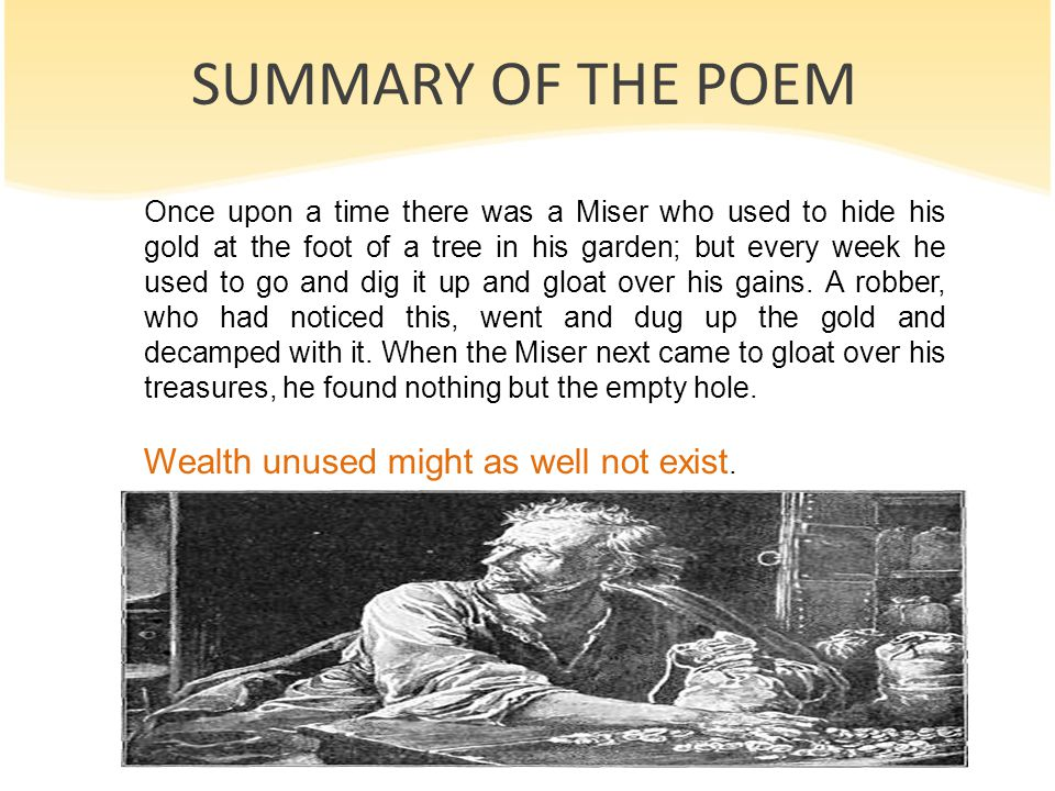 SUMMARY OF THE POEM Wealth unused might as well not exist.