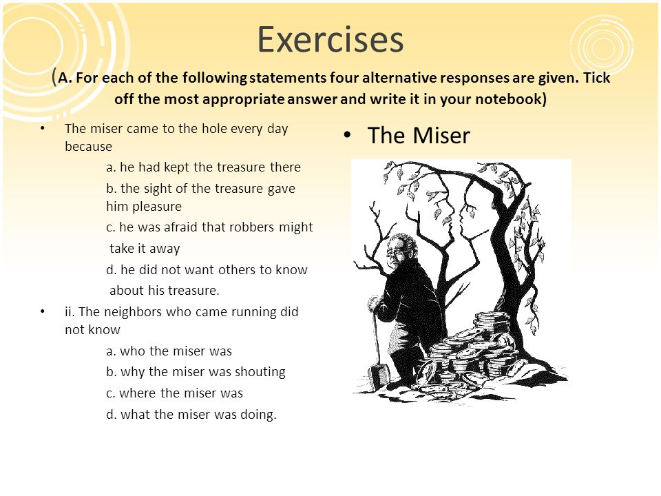 Exercises (A. For each of the following statements four alternative responses are given. Tick off the most appropriate answer and write it in your notebook)