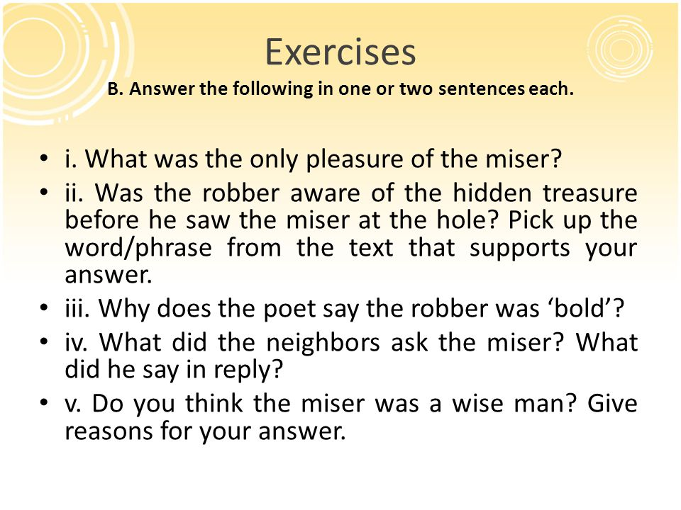 Exercises B. Answer the following in one or two sentences each.
