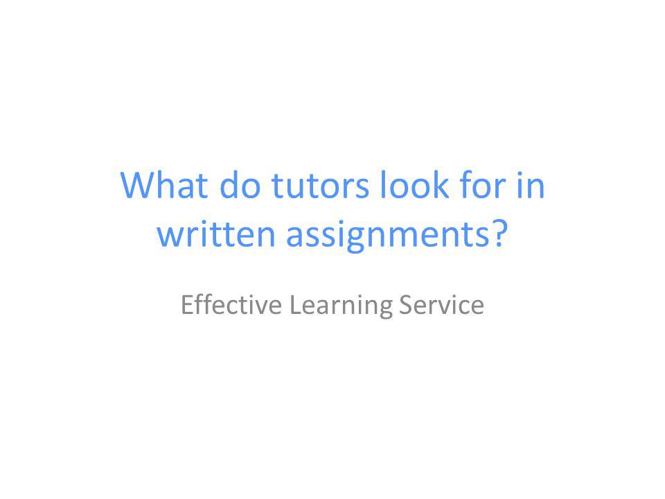 What do tutors look for in written assignments