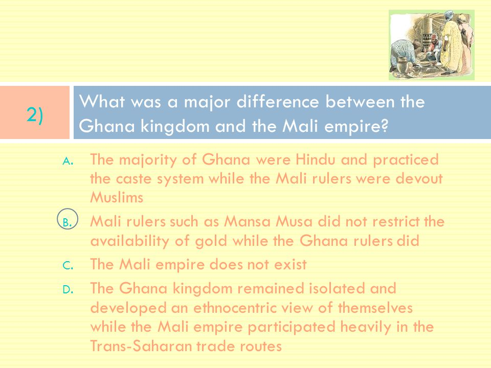 What was a major difference between the Ghana kingdom and the Mali empire