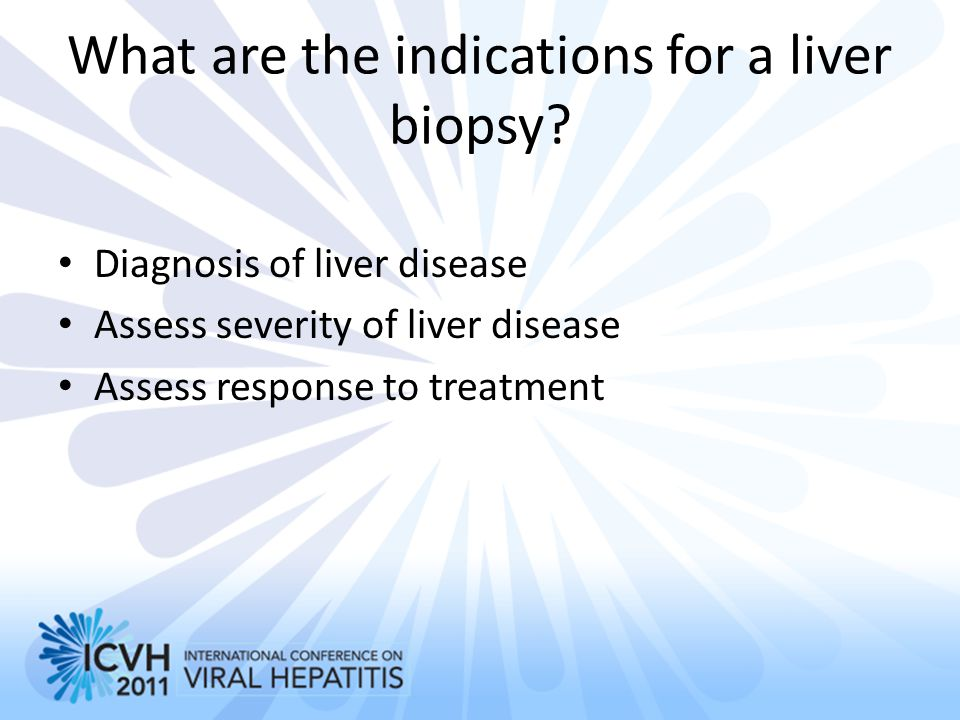What are the indications for a liver biopsy