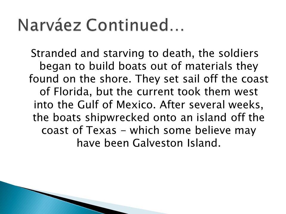 Narváez Continued…