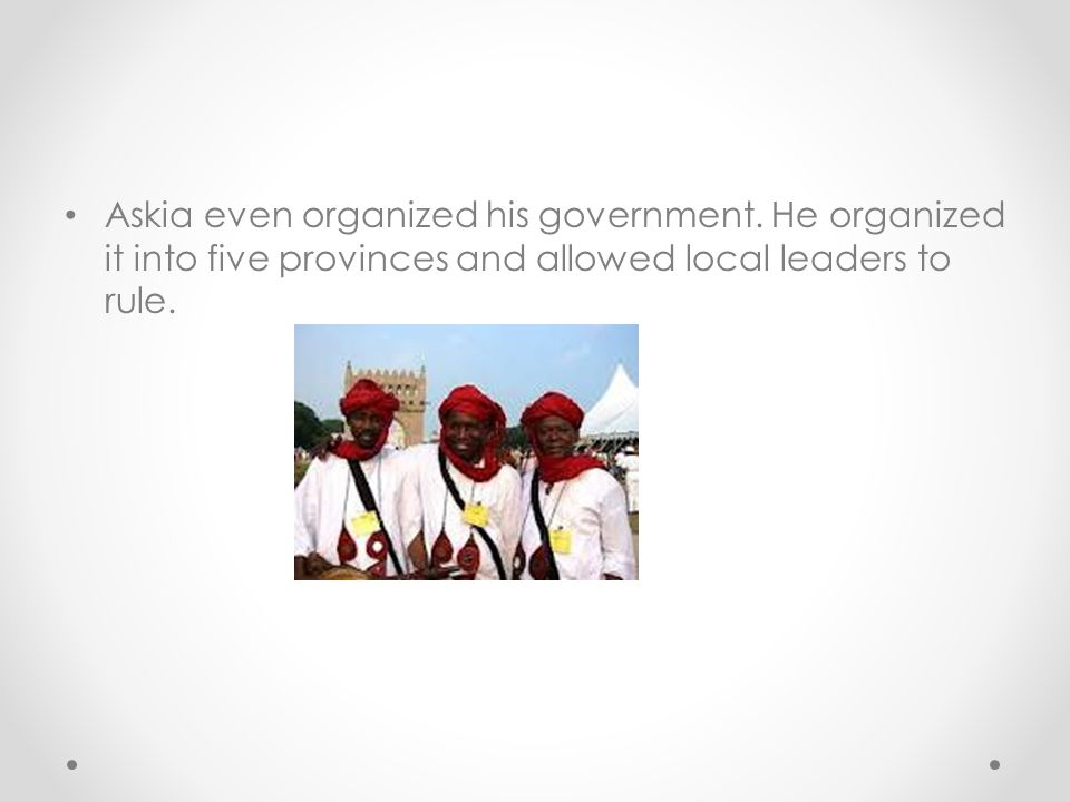 Askia even organized his government