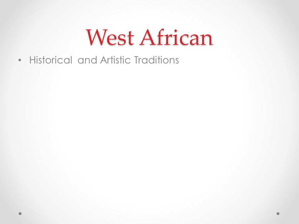 West African Historical and Artistic Traditions