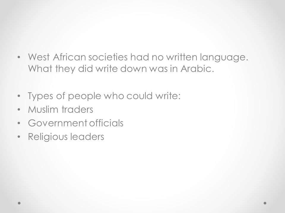 West African societies had no written language