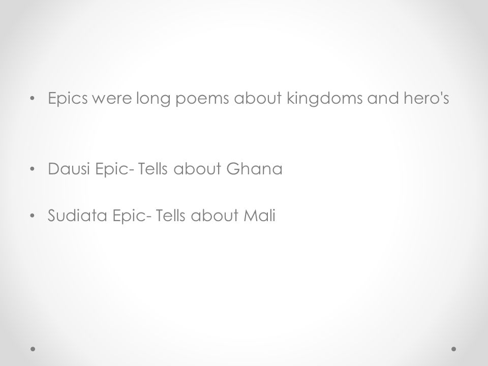 Epics were long poems about kingdoms and hero s