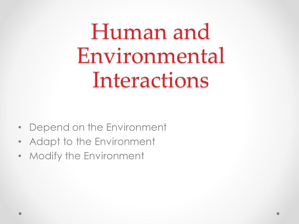 Human and Environmental Interactions