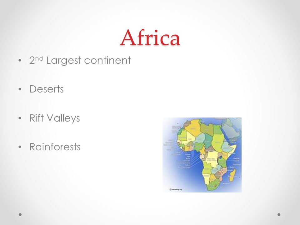 Africa 2nd Largest continent Deserts Rift Valleys Rainforests