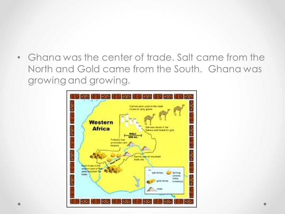 Ghana was the center of trade