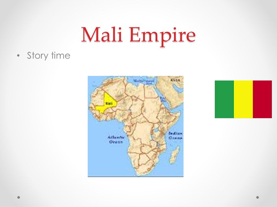 Mali Empire Story time