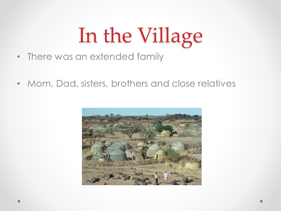 In the Village There was an extended family
