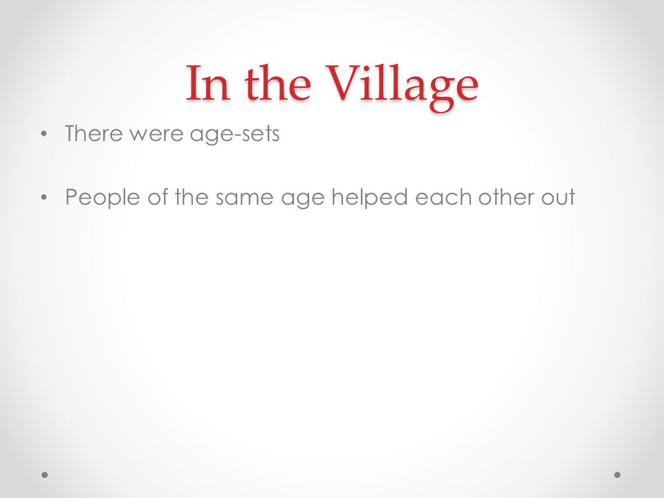 In the Village There were age-sets