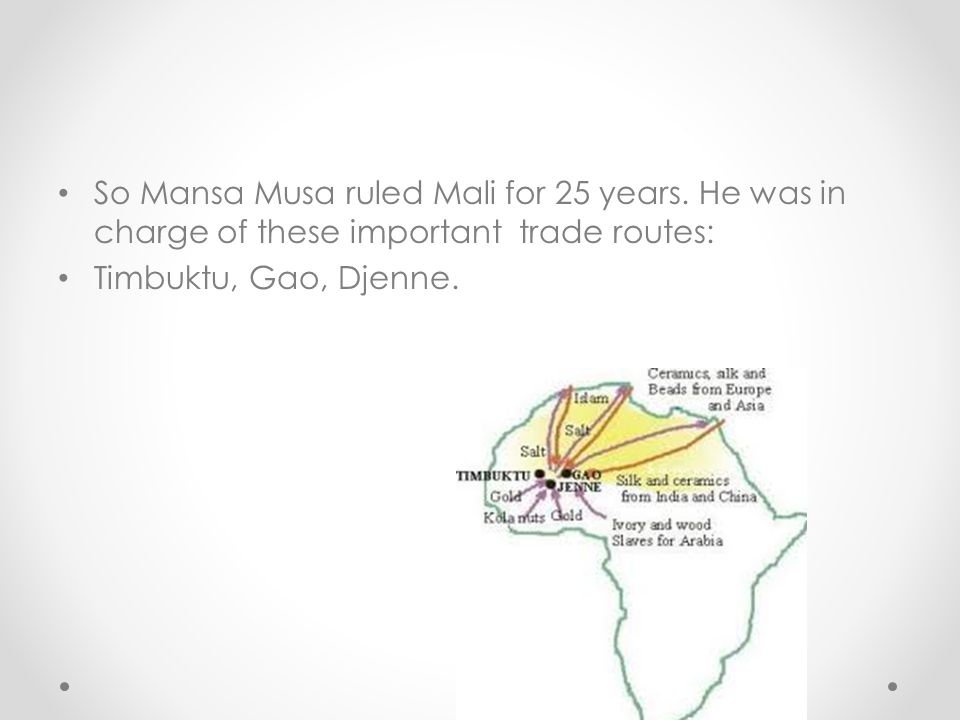 So Mansa Musa ruled Mali for 25 years