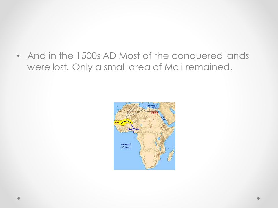 And in the 1500s AD Most of the conquered lands were lost