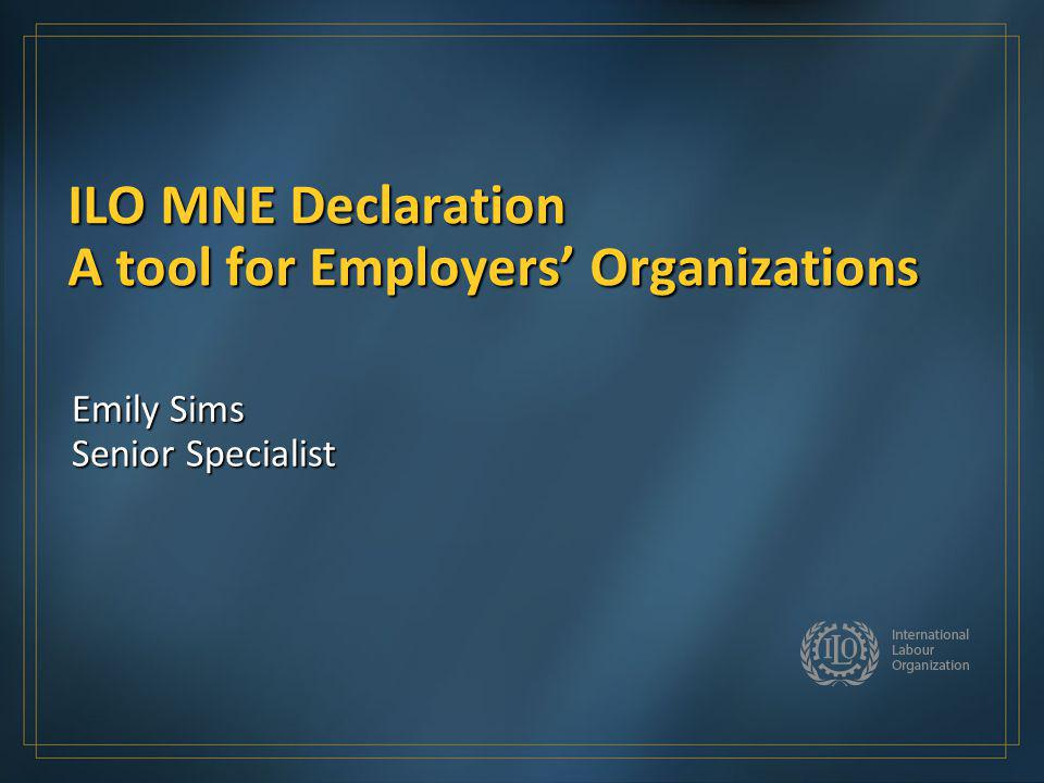 ILO MNE Declaration A tool for Employers' Organizations