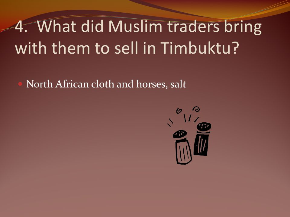 4. What did Muslim traders bring with them to sell in Timbuktu