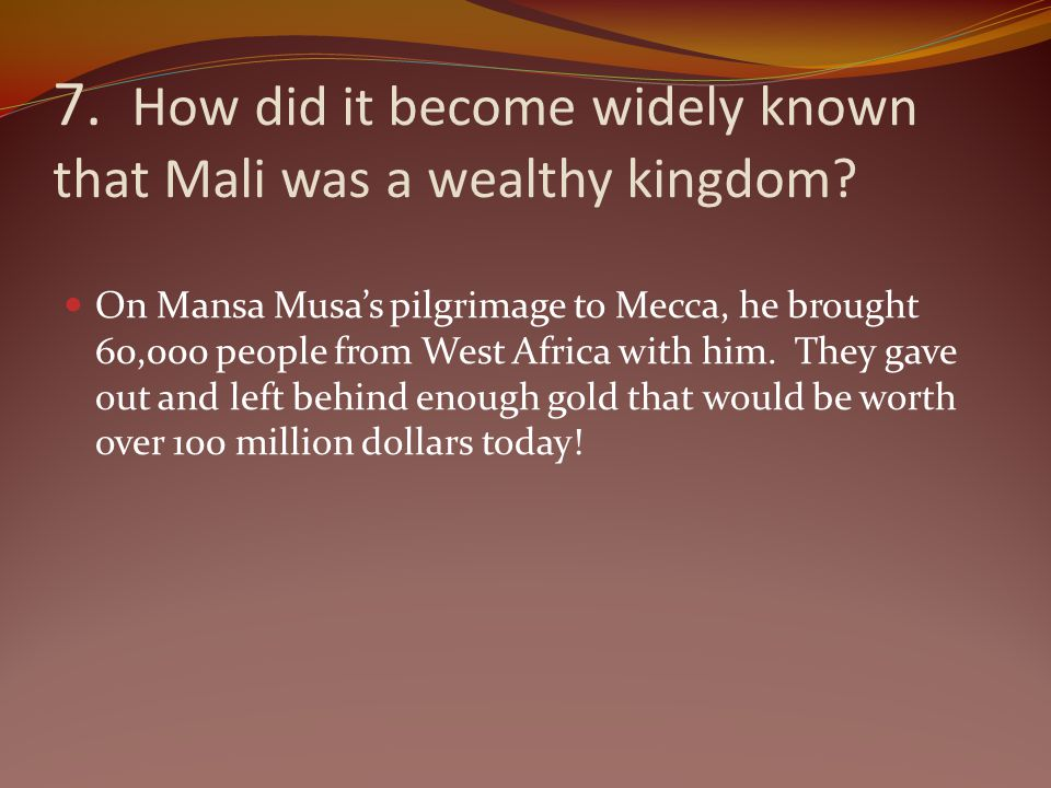 7. How did it become widely known that Mali was a wealthy kingdom