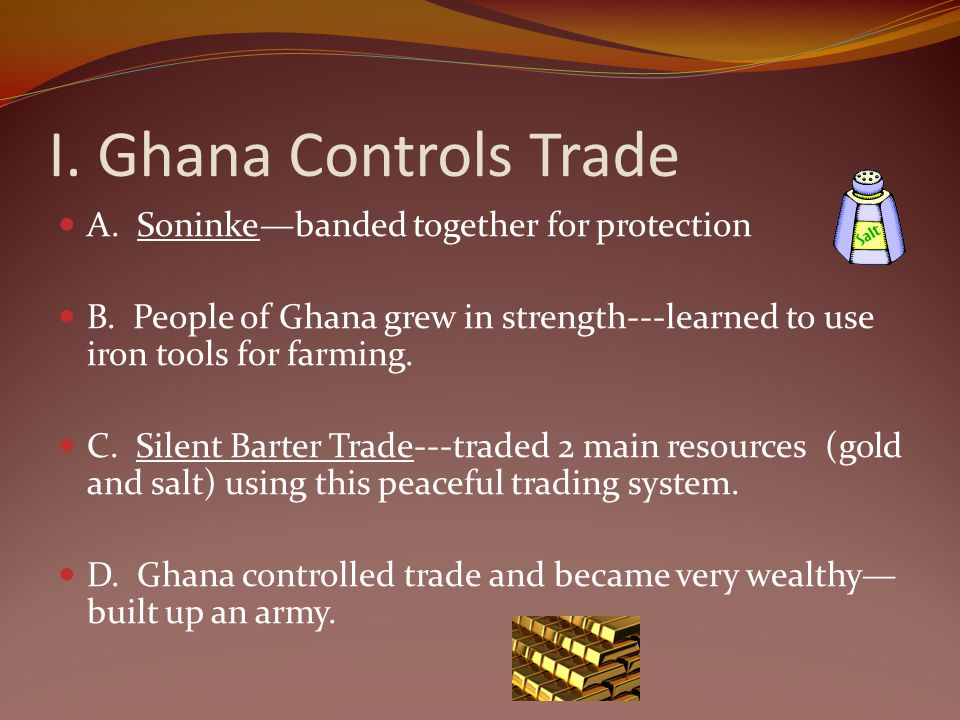 I. Ghana Controls Trade A. Soninke—banded together for protection