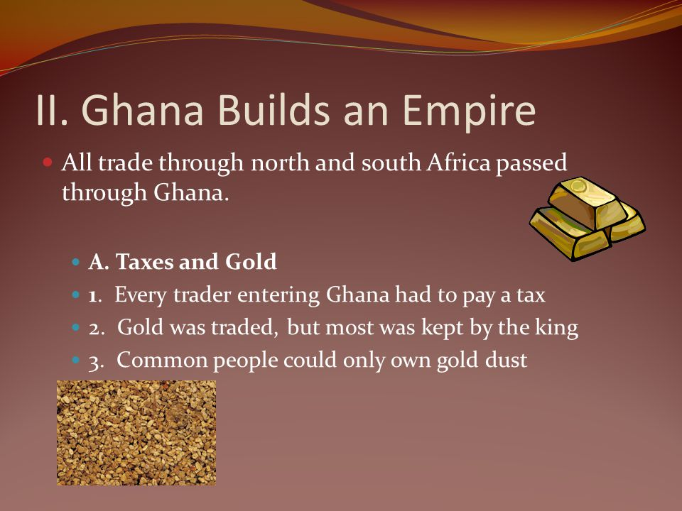 II. Ghana Builds an Empire