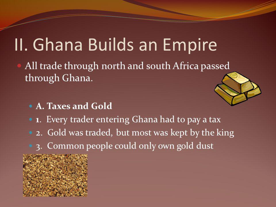 II. Ghana Builds an Empire