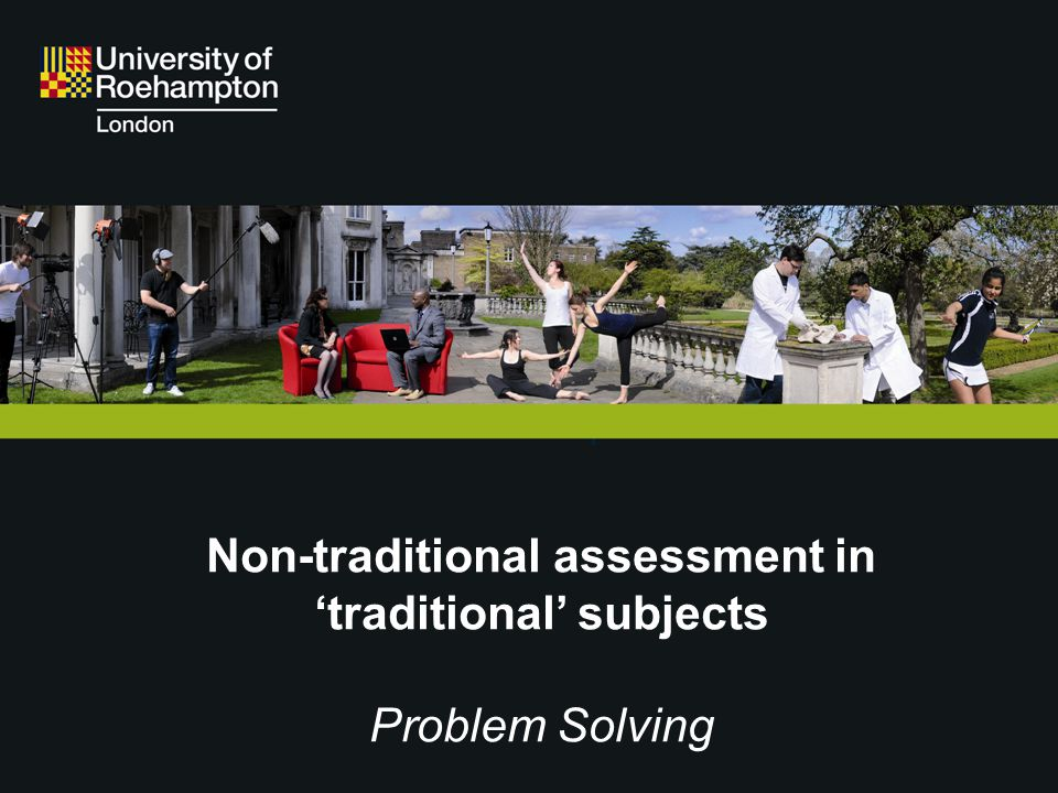 Non-traditional assessment in 'traditional' subjects