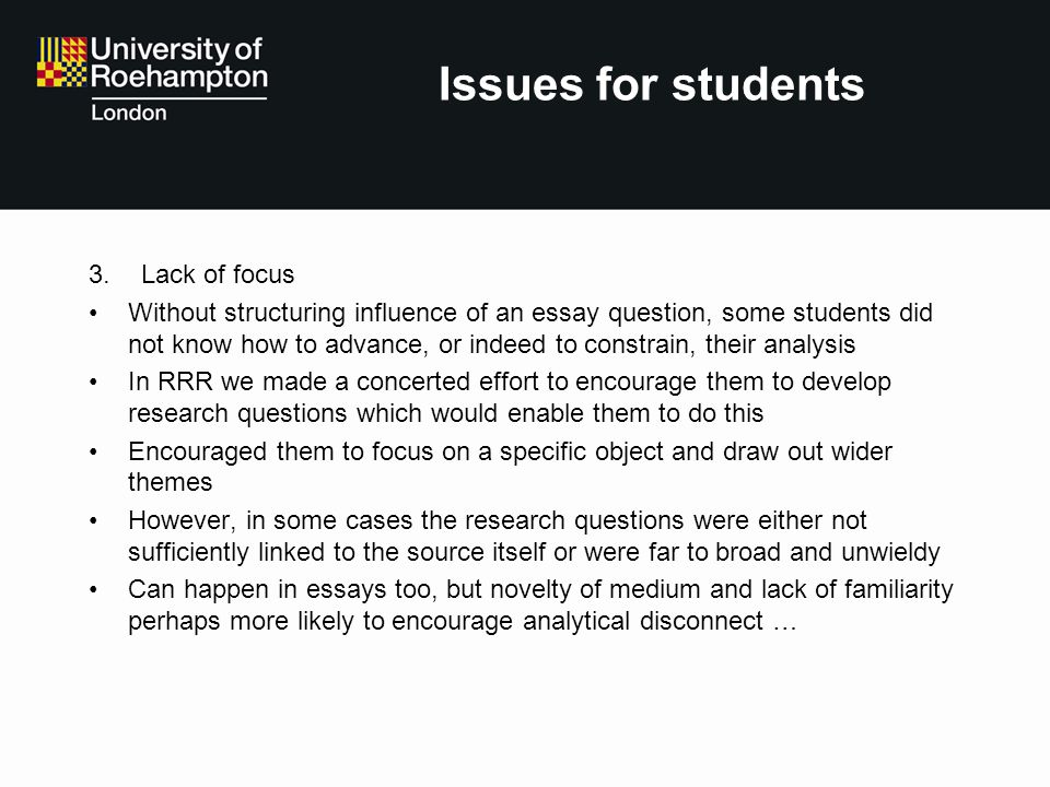 Issues for students Lack of focus