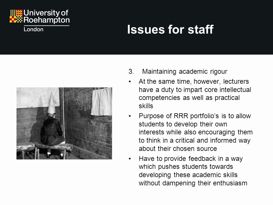 Issues for staff Maintaining academic rigour