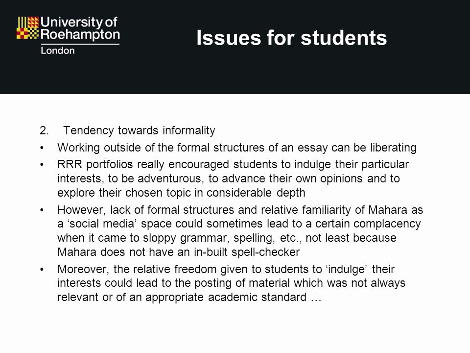 Issues for students Tendency towards informality