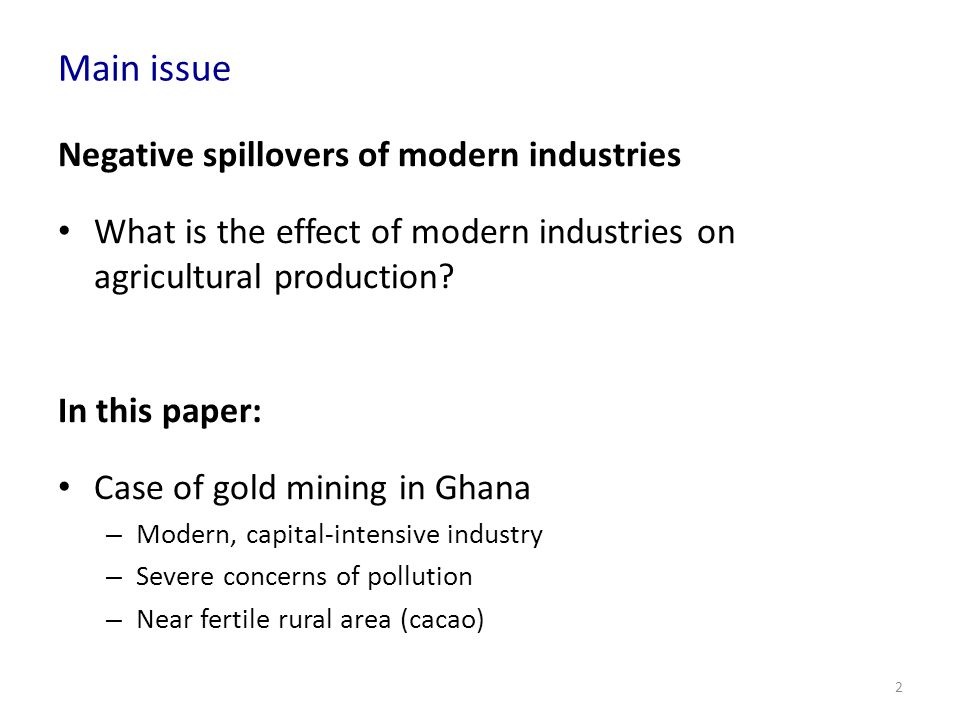 Main issue Negative spillovers of modern industries