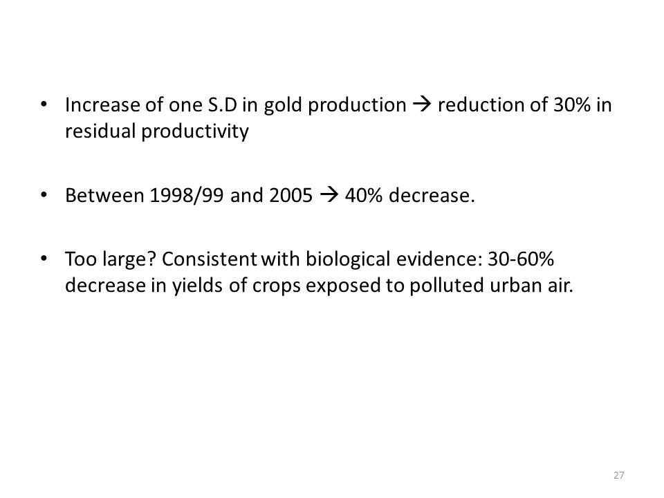 Increase of one S.D in gold production  reduction of 30% in residual productivity