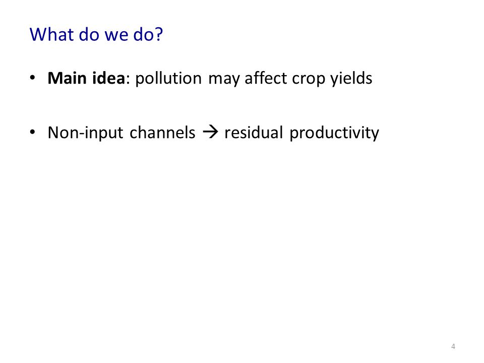 What do we do Main idea: pollution may affect crop yields