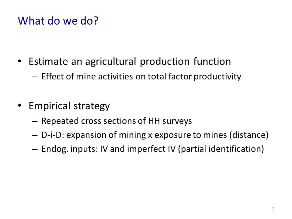 What do we do Estimate an agricultural production function