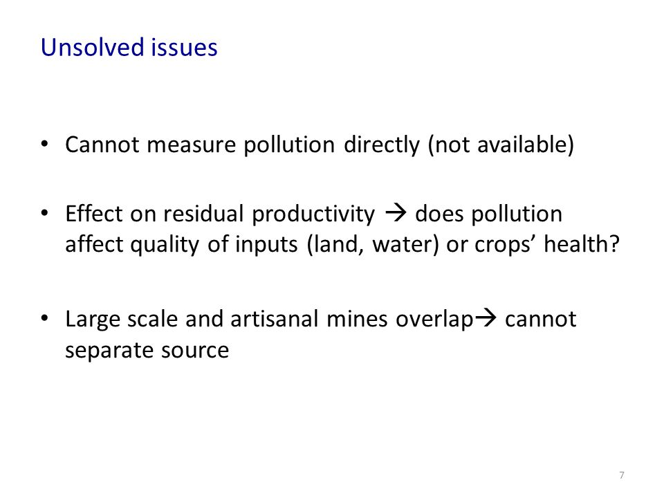 Unsolved issues Cannot measure pollution directly (not available)