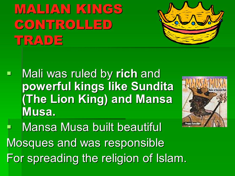 MALIAN KINGS CONTROLLED TRADE