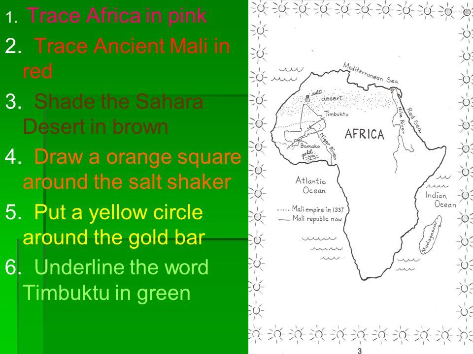 2. Trace Ancient Mali in red 3. Shade the Sahara Desert in brown
